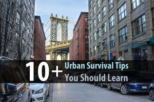 10+ Urban Survival Tips You Should Learn