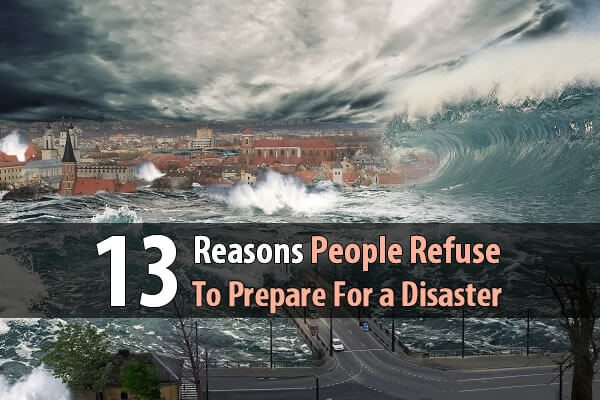 13 Reasons People Refuse to Prepare for a Disaster