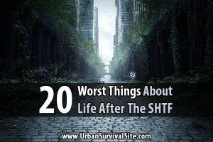 20 Worst Things About Life After The SHTF