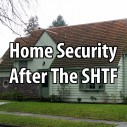 Home Security After the SHTF
