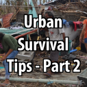 Urban Survival Tips Part 2