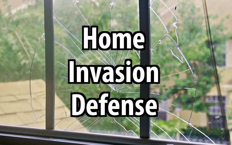 Home Invasion Defense