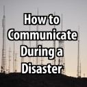 How to Communicate During a Disaster