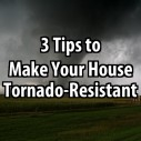 3 Tips to Make Your House Tornado-Resistant