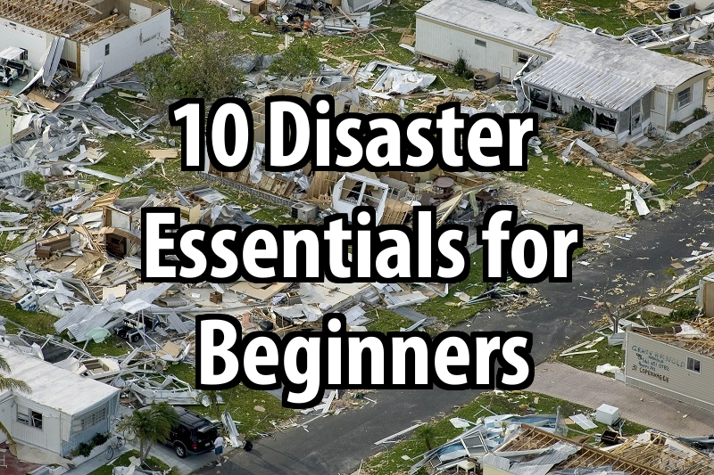 10 Disaster Essentials for Beginners