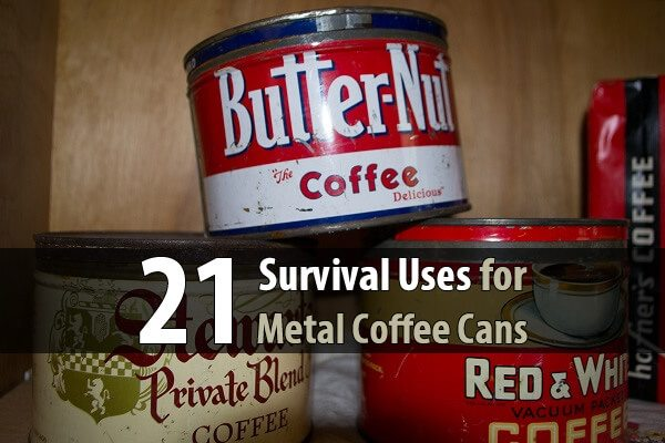 21 Survival Uses for Metal Coffee Cans