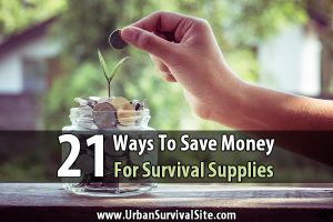 21 Ways to Save Money for Survival Supplies