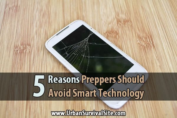 5 Reasons Preppers Should Avoid Smart Technology