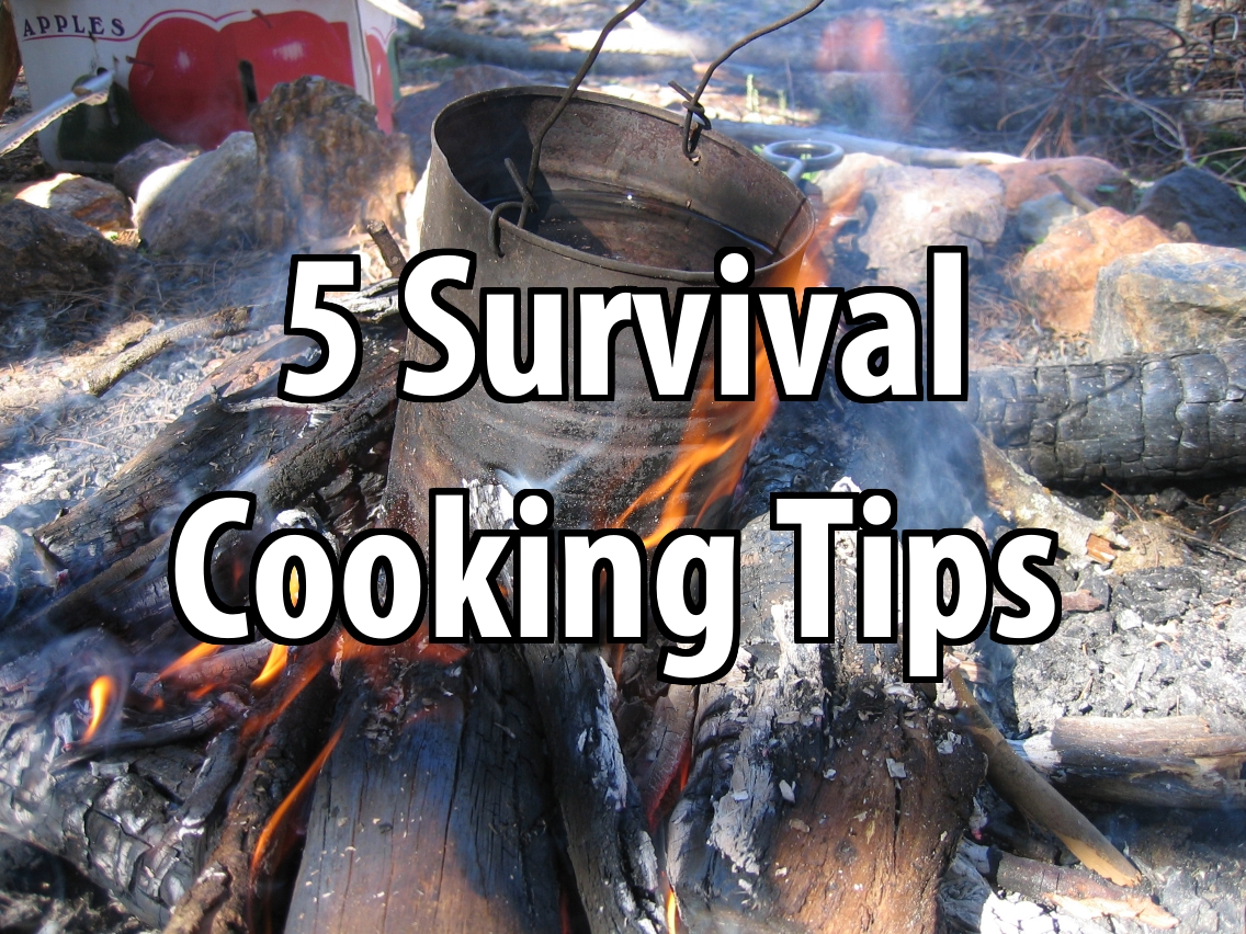 5 Survival Cooking Tips