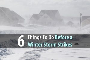 6 Things To Do Before a Winter Storm Strikes