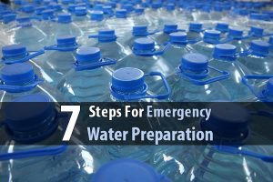 7 Steps For Emergency Water Preparation