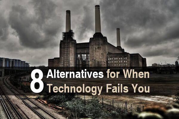 8 Alternatives for When Technology Fails You