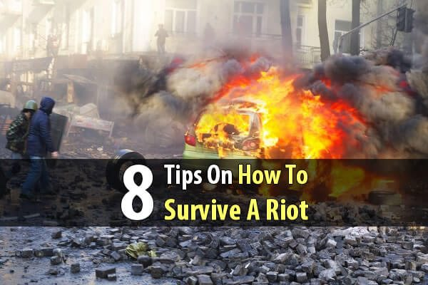 8 Tips On How To Survive A Riot