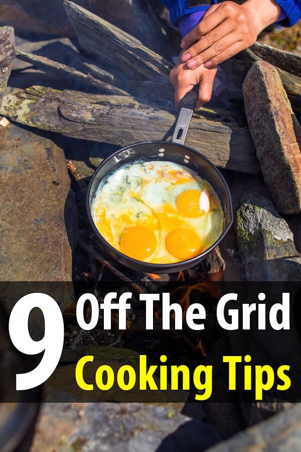 9 Off The Grid Cooking Tips