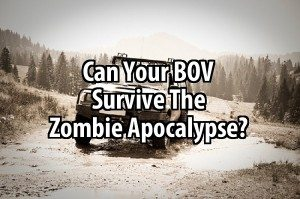 Can Your BOV Survive the Zombie Apocalypse?