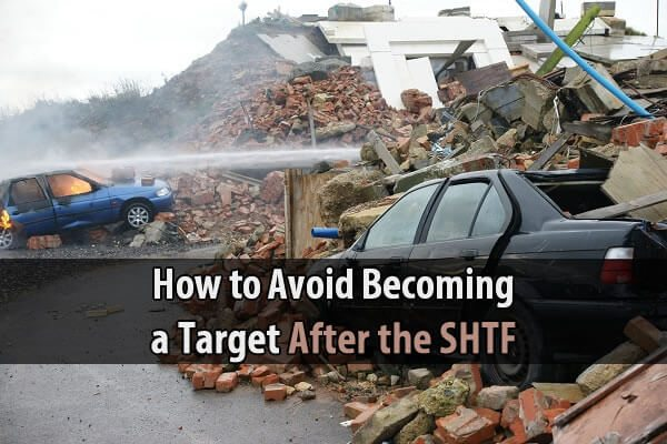 How to Avoid Becoming a Target After the SHTF