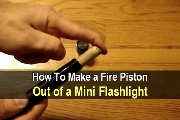 How to Make a Fire Piston Out of a Mini Flashlight