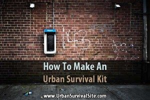 How to Make an Urban Survival Kit