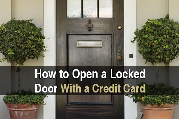 How to Open a Locked Door With a Credit Card