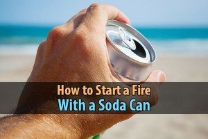 How to Start a Fire With a Soda Can