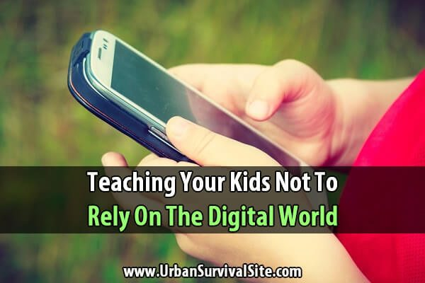 Teaching Your Kids Not to Rely on the Digital World
