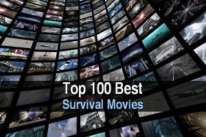 Top 100 Best Survival Movies
