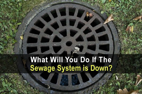 What Will You Do If The Sewage System Is Down Urban