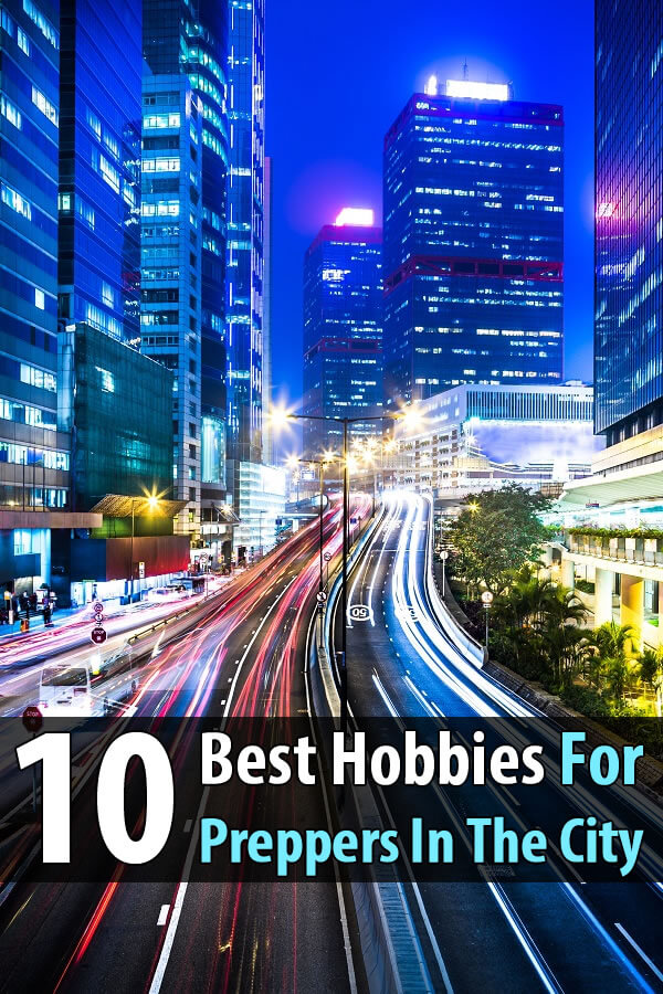 10 Best Hobbies For Preppers In The City
