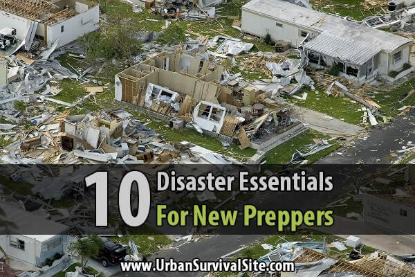 10 Disaster Essentials For New Preppers