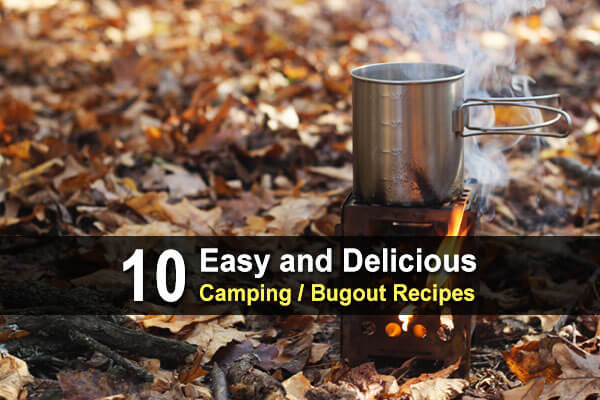 10 Easy and Delicious Camping / Bugout Recipes