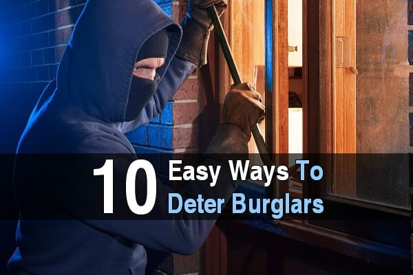 10 Easy Ways To Deter Burglars