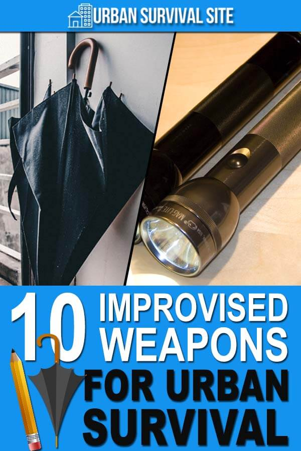 10 Improvised Weapons for Urban Survival