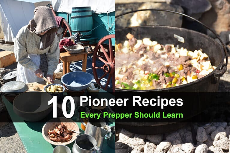 10 Pioneer Recipes Every Prepper Should Learn