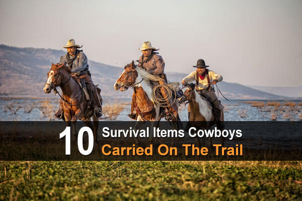 10 Survival Items Cowboys Carried On The Trail