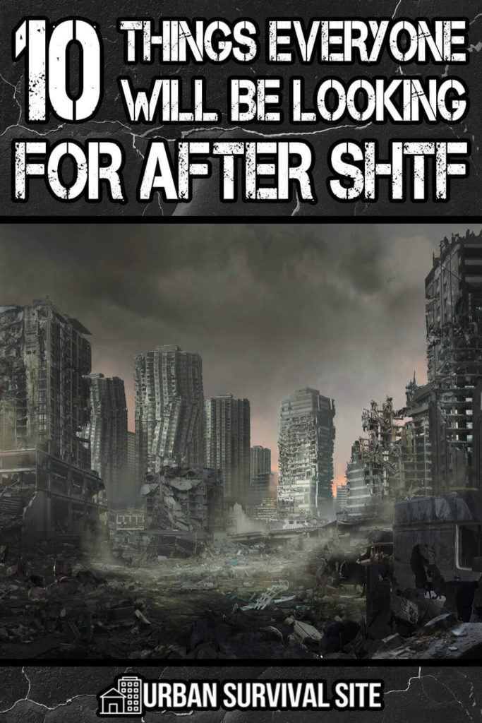 10 Things Everyone Will Be Looking For After SHTF