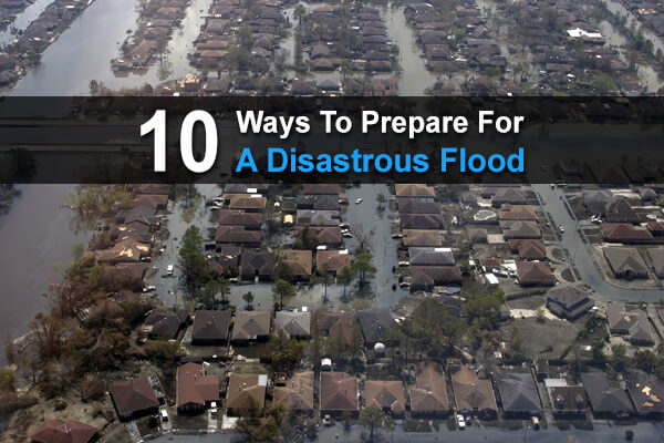 10 Ways To Prepare For A Disastrous Flood