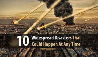 10 Widespread Disasters That Could Happen At Any Time