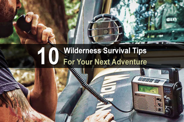 10 Wilderness Survival Tips For Your Next Adventure
