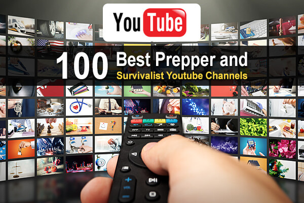 100 Best Prepper and Survivalist Youtube Channels