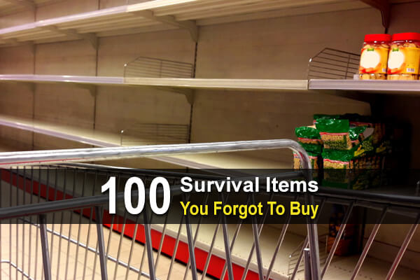 100 Survival Items You Forgot To Buy