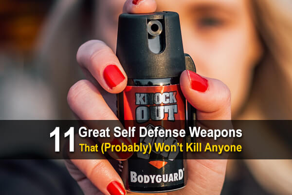 11 Great Self Defense Weapons That (Probably) Won't Kill Anyone