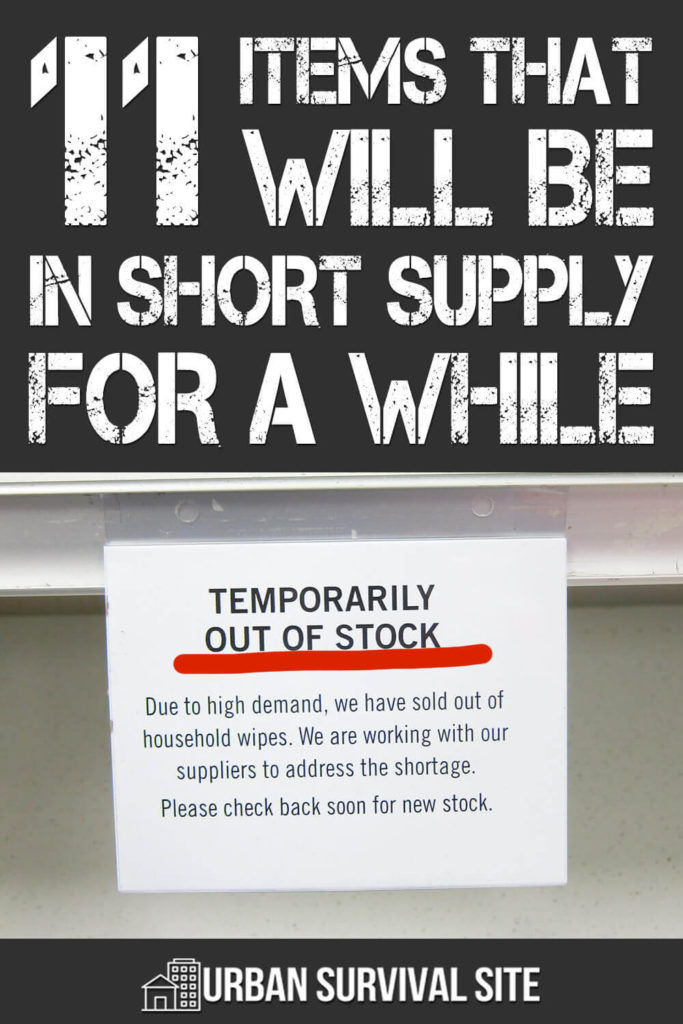 11 Items That Will Be In Short Supply For A While
