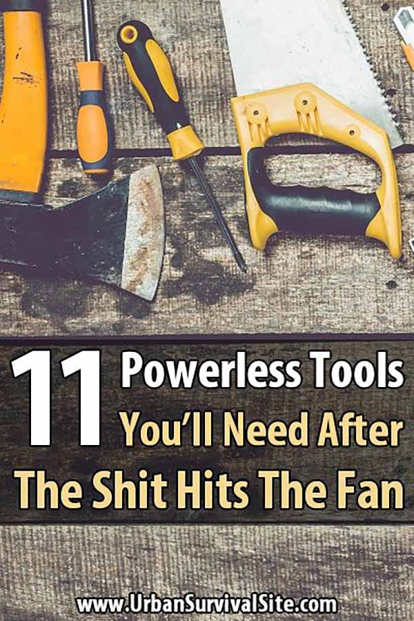 11 Powerless Tools You'll Need After The SHTF