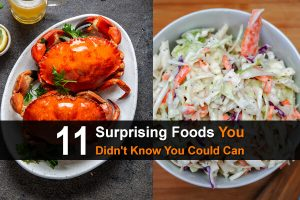 11 Surprising Foods You Didn't Know You Could Can