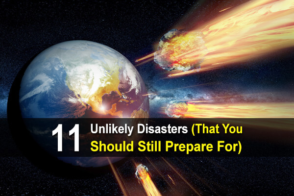 11 Unlikely Disasters (That You Should Still Prepare For)