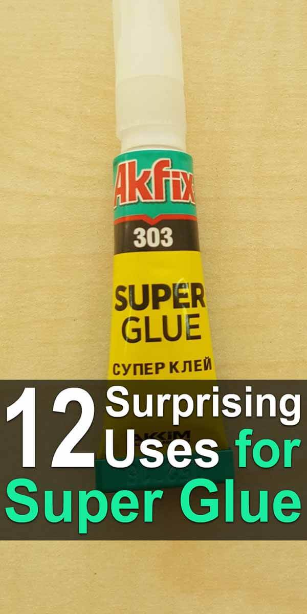 12 Surprising Uses for Super Glue