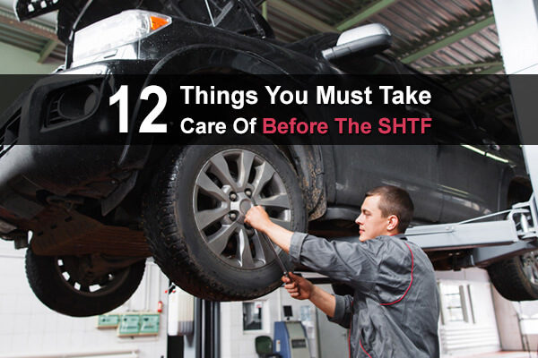 12 Things You Must Take Care Of Before The SHTF