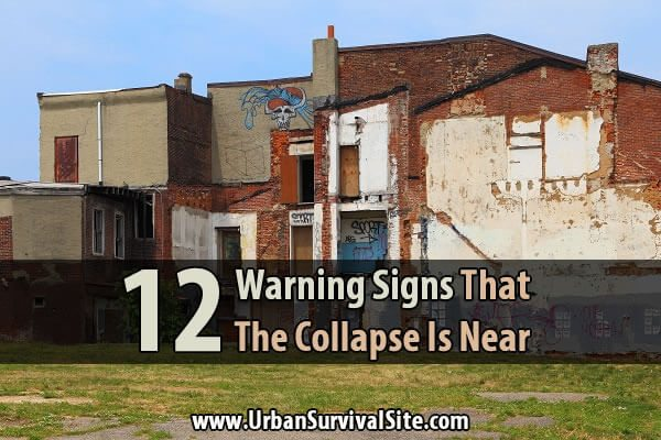 12 Warning Signs That The Collapse Is Near