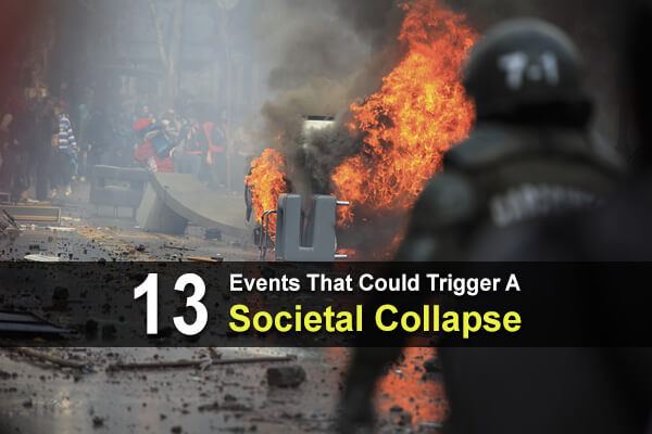 13 Events That Could Trigger A Societal Collapse