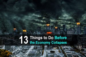 13 Things to Do Before the Economy Collapses